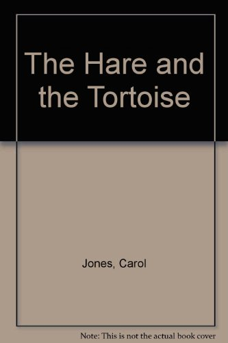 The Hare and the Tortoise: Jones, Carol