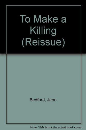 To Make a Killing: Bedford, Jean