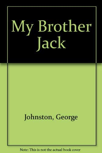 My Brother Jack: Johnston, George