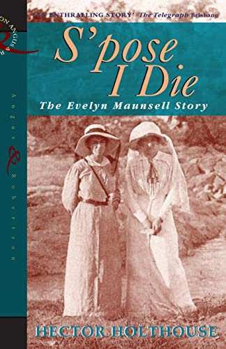 9780207187643: Spose I Die: Story of Evelyn Maunsell