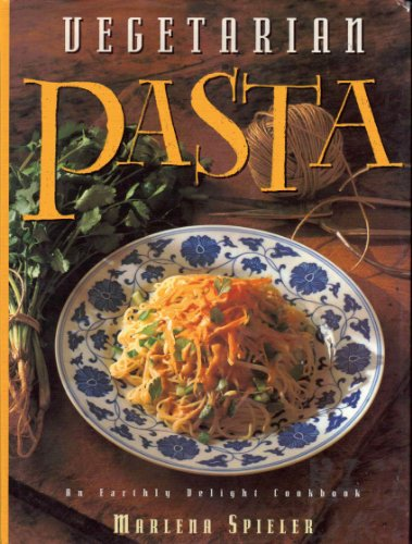 9780207188053: Vegetarian Pasta: An Earthly Delight Cookbook (Earthly Delight Cookbook Series)