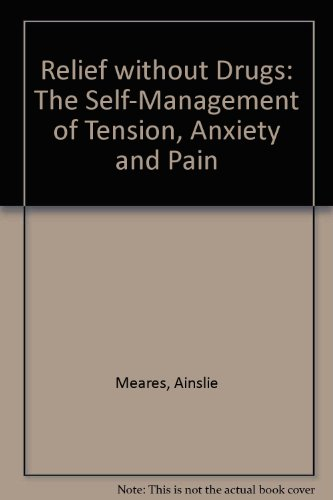 9780207188985: Relief without Drugs: The Self-Management of Tension, Anxiety and Pain