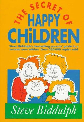 9780207189456: The Secret of Happy Children (Old Edition): Steve Biddulph's Best-selling Parents' Guide (Parenting Series)