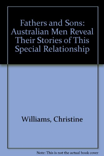 Fathers & Sons: Australian Men Reveal Their: Williams, Christine: