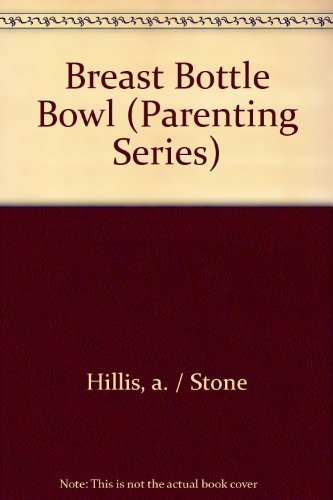 9780207190049: Breast, Bottle, Bowl (Parenting Series)