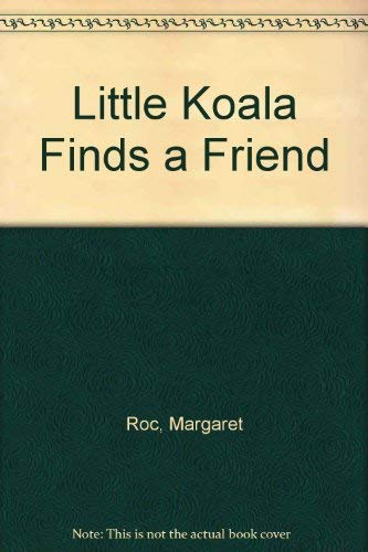 9780207191213: Little Koala Finds a Friend