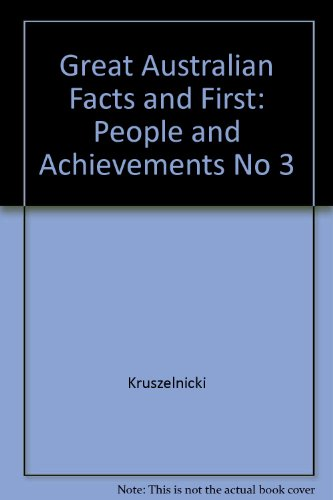 Great Australian Facts and First: People and Achievements No 3: Kruszelnicki; Dobbie