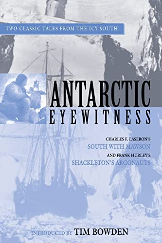 9780207196171: Antarctic Eyewitness: South With Mawson and Shackleton's Argonauts