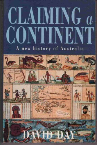 Claiming a Continent: A History of Australia: David Day
