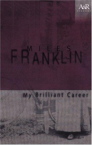 9780207197246: My Brilliant Career (Angus & Robertson Classics)
