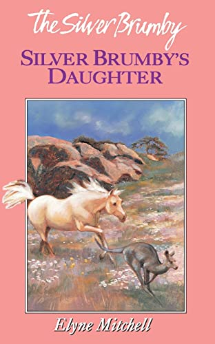 Silver Brumby's Daughter (The Silver Brumby): Mitchell, Elyne