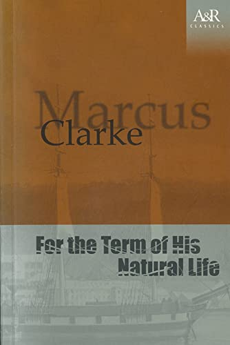9780207198397: For the Term of His Natural Life (A&R Classics)