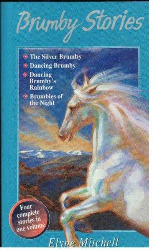 9780207199530: BRUMBY STORIES 4-IN1 SILVER BRUMBY + DANCING BRUMBY + DANCING BRUMBY'S RAINBOW + BRUMBIES OF THE NIGHT