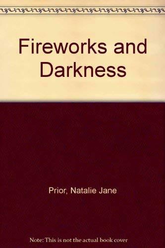 Fireworks and Darkness: Prior, Natalie Jane