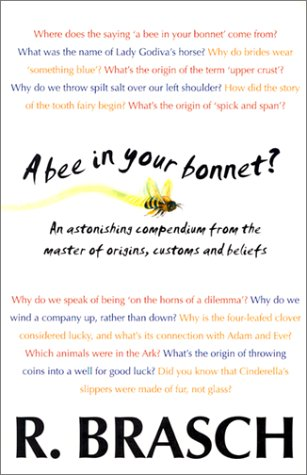 A Bee in Your Bonnet?: Brasch, Rudy