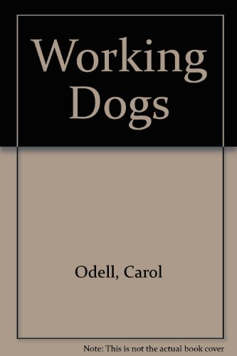 Working Dogs (0207944946) by Odell, Carol