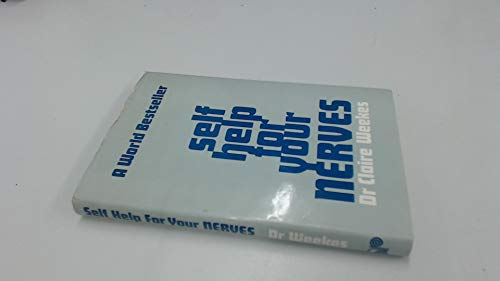 Self Help for Your Nerves: Weekes, Claire