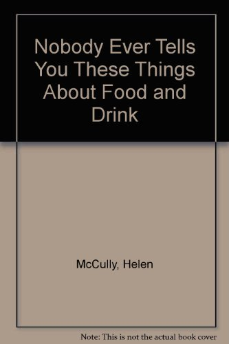 9780207950438: Nobody ever Tells You These Things About Food and Drink
