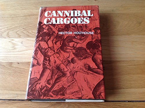 9780207950681: Cannibal Cargoes