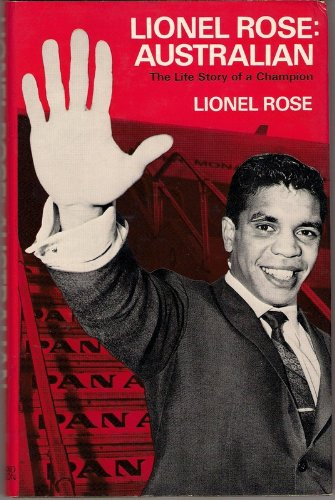 9780207951466: Lionel Rose: Australian. The Life Story of a Champion
