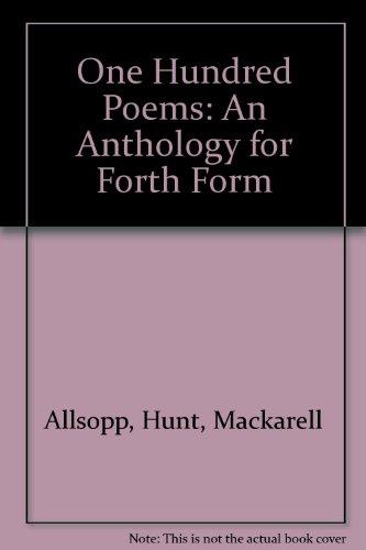 One Hundred Poems: An Anthology for Forth Form: Allsopp, Hunt, Mackarell