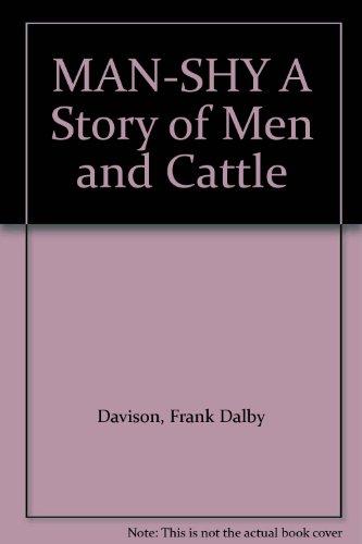 Man- Shy : A Story of Men: Davison, Frank Dalby