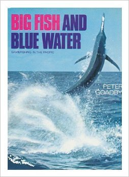 9780207953934: Big Fish and Blue Water: Game Fishing in the Pacific
