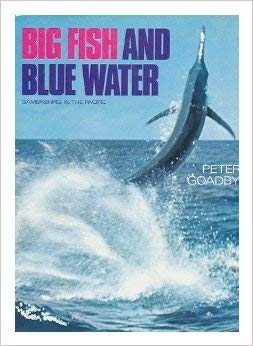 9780207953934: Big fish and blue water;: Gamefishing in the Pacific