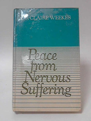 Peace from Nervous Suffering: Weekes, Claire