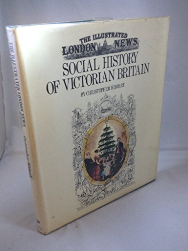 "Illustrated London News"": Social History of Victorian: Hibbert, Christopher"