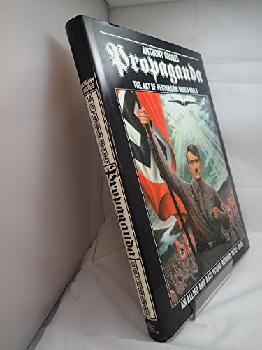 9780207957192: Propaganda: The Art of Persuasion - World War II: The Art of Persuasion - World War II, an Allied and Axis Visual Record, 1933-45
