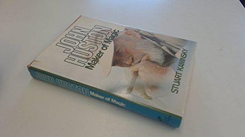 John Huston, Maker of Magic: KAMINSKY, Stuart