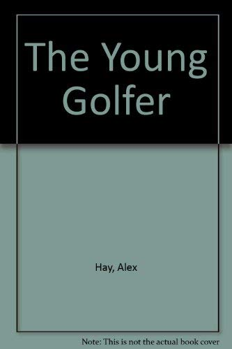 The Young Golfer (0207958513) by Hay, Alex; Robertson, Bill; Bill Robertson