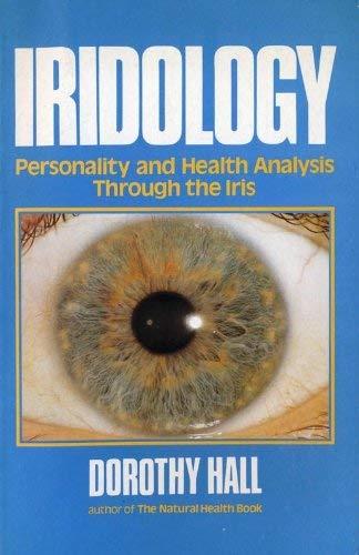 Iridology: Personality and Health Analysis Through the: Hall, Dorothy