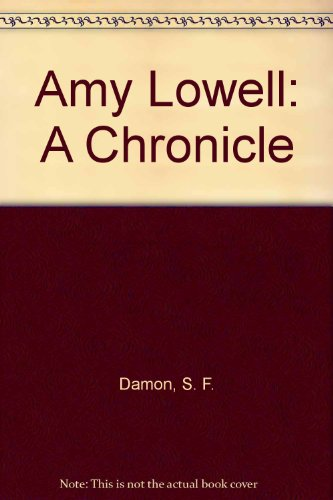 9780208001504: Amy Lowell: A Chronicle