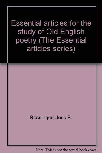 Essential Articles for the Study of Old English Poetry.: Bessinger, Jess B. and Kahrl, Stanley J. ...