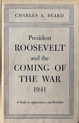 President Roosevelt and the coming of the: Charles Austin Beard