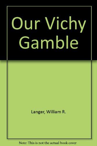 9780208004093: Our Vichy Gamble