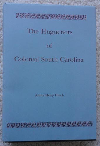 9780208004673: Huguenots of Colonial South Carolina