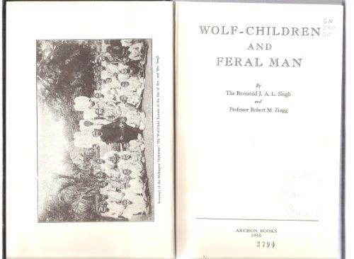 Wolf-Children and Feral Man: Joseph Amrito Lal,