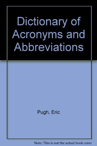 Dictionary of Acronyms and Abbreviations: Pugh, Eric