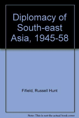 9780208006776: Diplomacy of Southeast Asia, 1945-1958