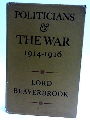 9780208007186: Politicians and the War 1914-1916