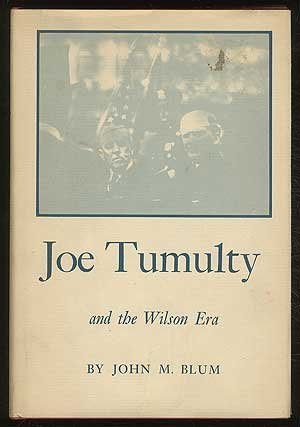 9780208007360: Joe Tumulty and the Wilson Era,