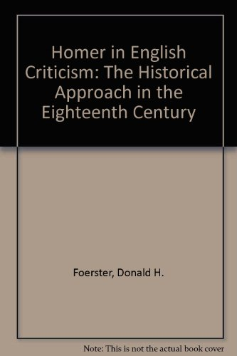 9780208007728: Homer in English Criticism: The Historical Approach in the Eighteenth Century (Yale studies in English)