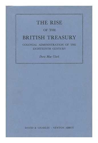 9780208007889: The rise of the British Treasury;: Colonial administration in the eighteenth century