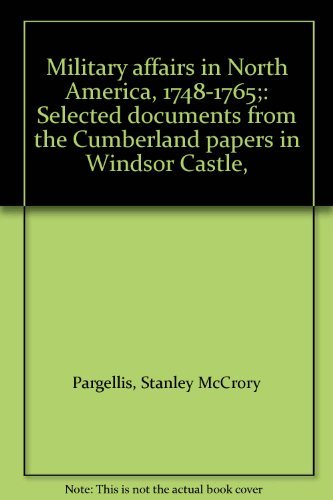 9780208007971: Military affairs in North America, 1748-1765;: Selected documents from the Cumberland papers in Windsor Castle,
