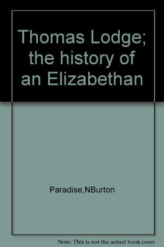 Thomas Lodge; the History of an Elizabethan