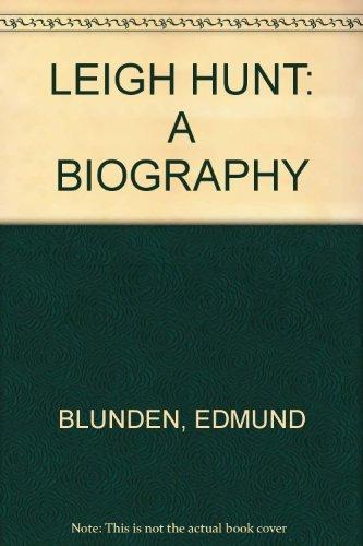 Leigh Hunt, a Biography: Edmund Blunden