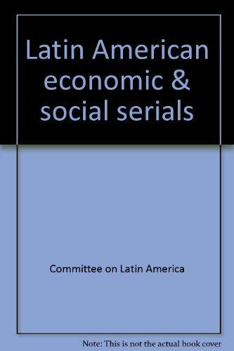 Latin American Economic and Social Serials: Committee On Latin America